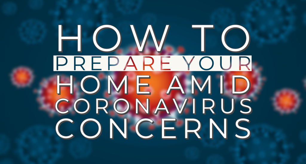 How to prepare your home amid coronavirus concerns